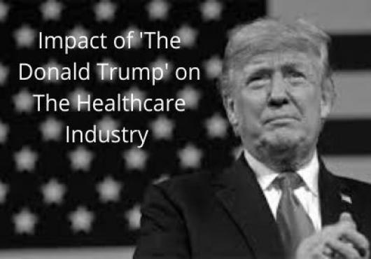 Effects of Donald Trump's Presidency on Global Healthcare Sector: An Indian Perspective